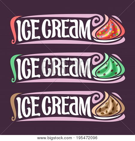 Vector set labels for Ice Cream: 3 colorful vintage stickers for red bubble gum, mint chocolate chips, butter pecan soft serve ice cream, retro title text - ice cream for cold fresh whipped dessert.