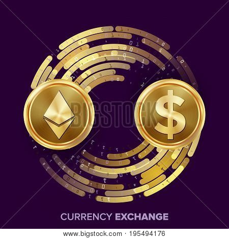 Digital Currency Money Exchange Vector. Ethereum Dollar. Fintech Blockchain. Gold Coins With Digital Stream. Cryptography. Conversion Commercial Operation. Business Investment