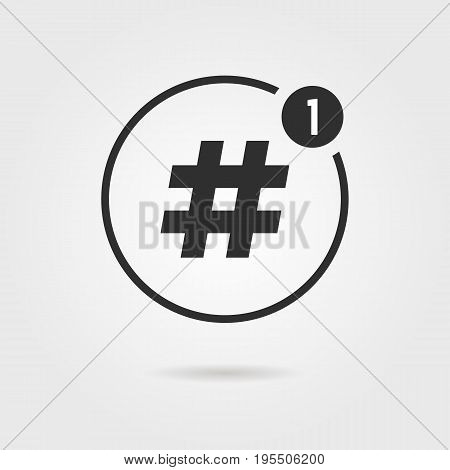 hashtag icon with notification. concept of number sign, social media, micro blogging, pr, popularity, sharing. isolated on gray background. flat style trend modern logotype design vector illustration