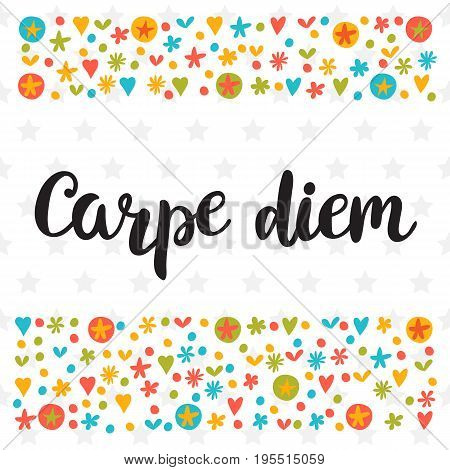 Carpe Diem. Cute Postcard. Inspirational Quote. Hand Drawn Lettering. Motivational Poster