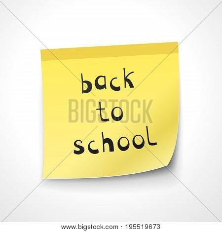 Back to school note on a yellow sticker. Vector illustration. Stock vector graphics