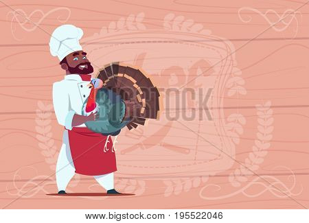 African American Chef Cook Hold Turkey Smiling Cartoon Restaurant Chief In White Uniform Over Wooden Textured Background Flat Vector Illustration