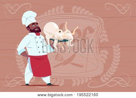 African American Chef Cook Hold Octopus Smiling Cartoon Restaurant Chief In White Uniform Over Wooden Textured Background Flat Vector Illustration