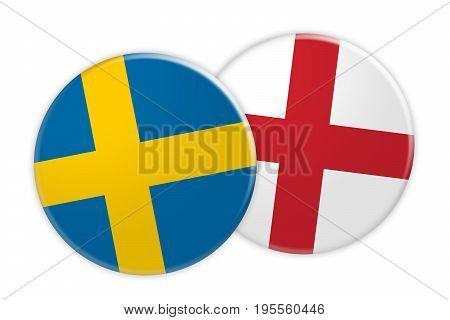 News Concept: Sweden Flag Button On England Flag Button 3d illustration on white background