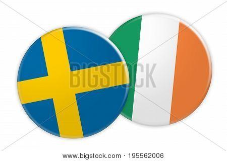 News Concept: Sweden Flag Button On Ireland Flag Button 3d illustration on white background