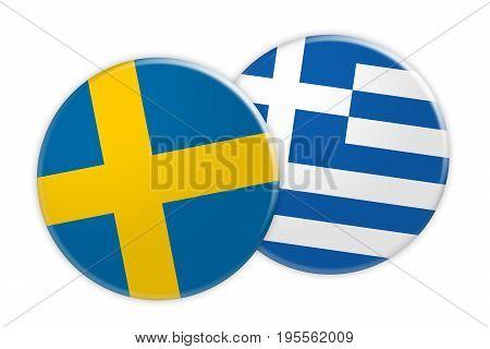 News Concept: Sweden Flag Button On Greece Flag Button 3d illustration on white background