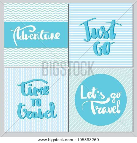 Posters Travel inspirational typography. Adventure. Just Go. Time to travel. Lets go travel