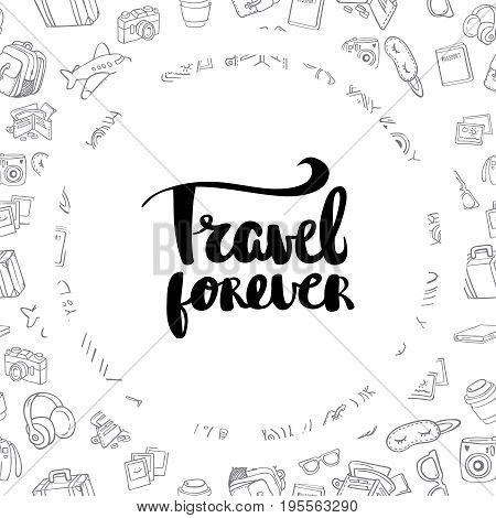 Posters travel forever hand drawn lettering inspirational typography