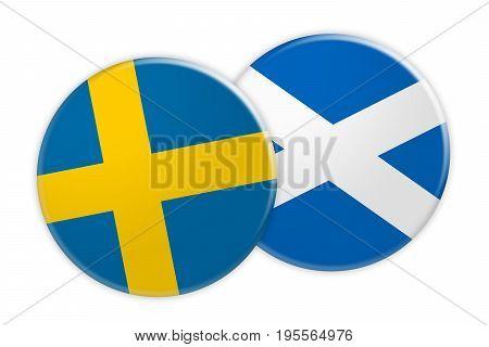 News Concept: Sweden Flag Button On Scotland Flag Button 3d illustration on white background