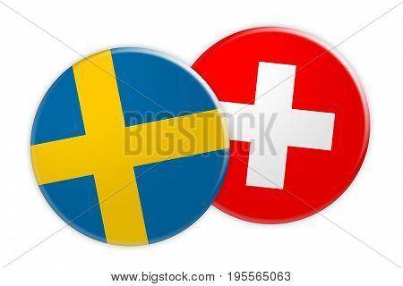 News Concept: Sweden Flag Button On Switzerland Flag Button 3d illustration on white background