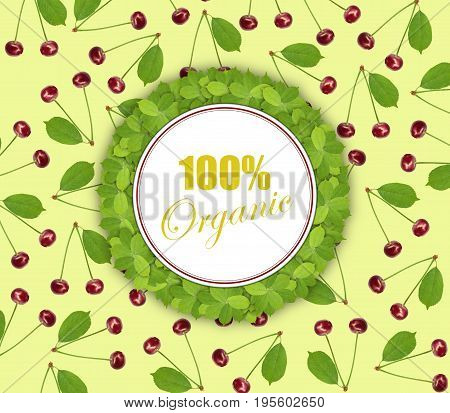 Seamless pattern sweet fresh cherry with green leaf and circle banner and 100% organic