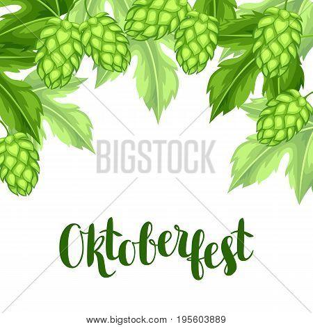 Green hops with leaf. Oktoberfest beer festival. Illustration or card for feast.