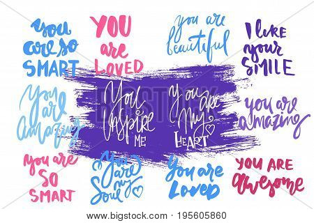 You are amazing.  You are beautiful. You are my heart. Compliment set..Modern calligraphic style.hand lettering and custom typography for your designs: t-shirts, bags, for posters, invitations, card