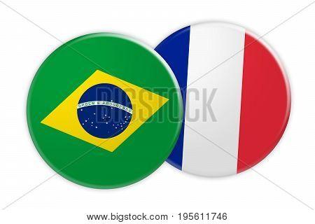 News Concept: Brazil Flag Button On France Flag Button 3d illustration on white background