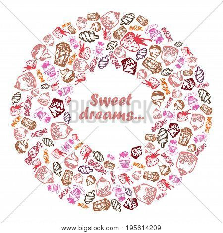 Set of hand-painted doodle icons with food, ice cream, muffins, sweets, fruits. Filled in shape of donut ring Text Sweet dreams. Color vector illustration.