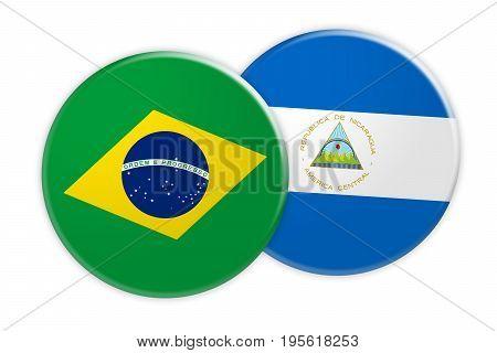 News Concept: Brazil Flag Button On Nicaragua Flag Button 3d illustration on white background