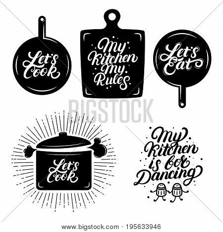 Kitchen hand written lettering quotes. Calligraphy phrases. My kitchen, my rules. Lets cook. Lets eat. My kitchen is for dancing. Vintage retro style. Vector illustration.
