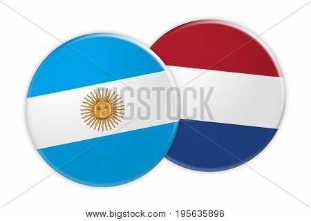 News Concept: Argentina Flag Button On Netherlands Flag Button 3d illustration on white background