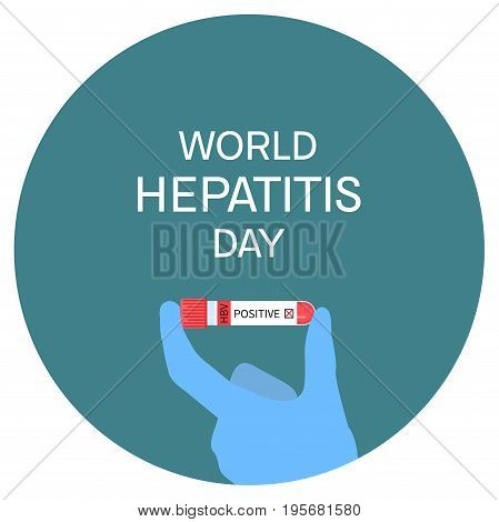 Hand holding laboratory test tubing with blood sample on white background. World Hepatitis Day awareness poster. Medical solidarity symbol. Vector illustration.