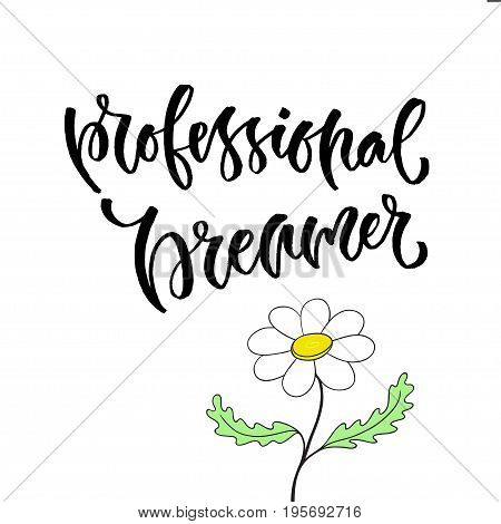 Professional dreamer - Vector inspirational calligraphy. Modern hand-lettered print and t-shirt design