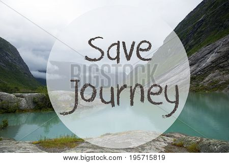 English Text Safe Journey. Lake With Mountains In Norway. Cloudy Sky. Peaceful Scenery, Landscape With Rocks And Grass. Greeting Card