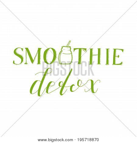 Smoothie Detox Emblem Isolated on White Background. Green Logo with Hand Drawn Lettering and Jar Design. Vector Illustration.