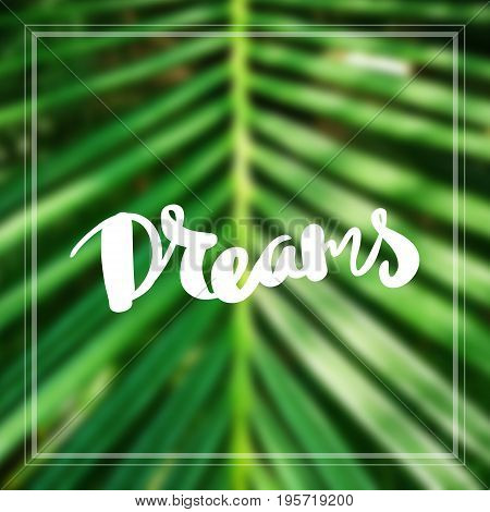 Motivational quote on green background Dreams. Inspirational quote motivational background dreams