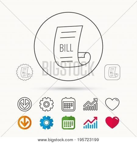 Bill icon. Pay document sign. Business invoice or receipt symbol. Calendar, Graph chart and Cogwheel signs. Download and Heart love linear web icons. Vector