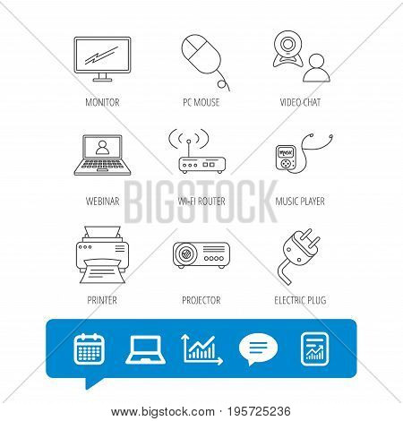 Printer, wi-fi router and projector icons. Monitor, video chat and webinar linear signs. Electric plug, pc mouse and music player icons. Report file, Graph chart and Chat speech bubble signs. Vector