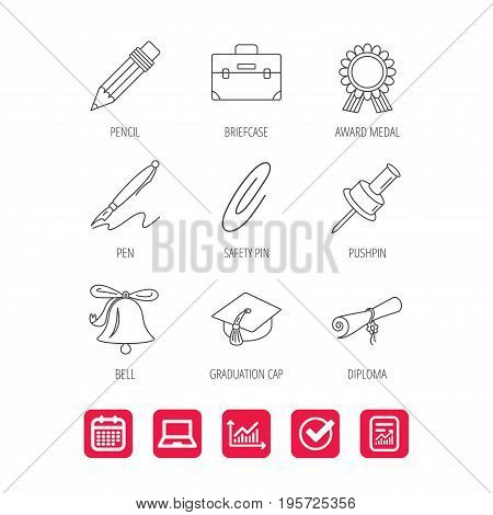 Graduation cap, pencil and diploma icons. Award medal, briefcase and bell linear signs. Pen, safety pin icons. Report document, Graph chart and Calendar signs. Laptop and Check web icons. Vector