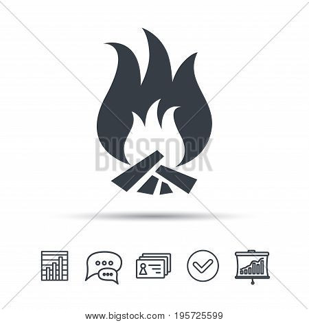 Fire icon. Blazing bonfire flame symbol. Chat speech bubble, chart and presentation signs. Contacts and tick web icons. Vector
