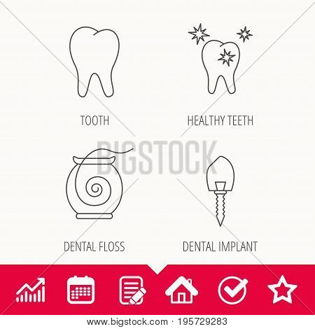 Tooth, healthy teeth and dental implant icons. Dental floss linear sign. Edit document, Calendar and Graph chart signs. Star, Check and House web icons. Vector