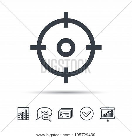 Target icon. Crosshair aim symbol. Chat speech bubble, chart and presentation signs. Contacts and tick web icons. Vector