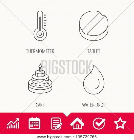 Thermometer, water drop and tablet icons. Birthday cake linear sign. Edit document, Calendar and Graph chart signs. Star, Check and House web icons. Vector