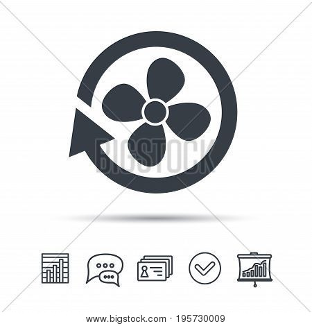Ventilation icon. Air ventilator or fan symbol. Chat speech bubble, chart and presentation signs. Contacts and tick web icons. Vector