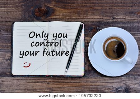 Text Only you control your future on notebook page