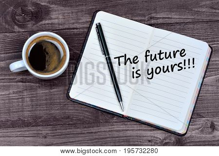 Text The future is yours on notebook page
