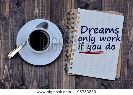 Dreams only work if you do words on paper closeup