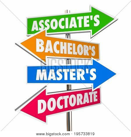 Associates Bachelors Masters Doctorate Degrees Signs 3d Illustration