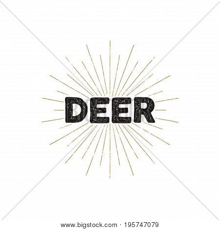 Deer typography insignia. Text and sunbursts. Isolated on white background. Silhouette retro typographic design. Stock illustration.