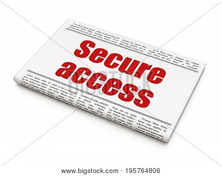 Safety concept: newspaper headline Secure Access on White background, 3D rendering