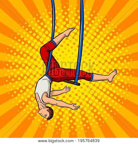 Circus acrobat on trapeze pop art retro vector illustration. Comic book style imitation.