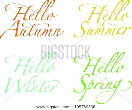 Vector set of seasonal greeting phrases. Hello Autumn. Hello Summer. Hello Winter, Hello Spring