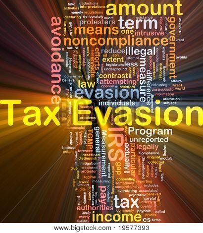 Background concept wordcloud illustration of tax evasion glowing light