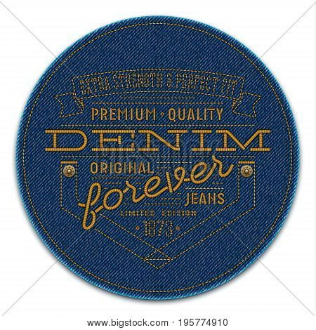 Badge with rivets and words: Denim Forever Extra Strength & Perfect Fit Premium Quality and Original Jeans. Label embroidered on dark blue denim background. Vector realistic illustration.