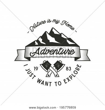 Mountain expedition adventure label with axe symbols and typography design nature is my home . Vintage old style. Outdoors adventure emblem for t shirt print. Vector isolated. Wilderness patch stamp