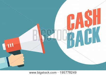 Male hand holding megaphone with Cash Back speech bubble. Concept for business, promotion and advertising. Flat design vector illustration.