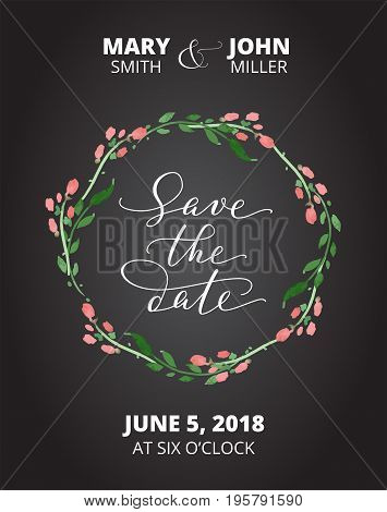 Save the date card with watercolor floral wreath. Chalk board style wedding invitation. Hand written custom calligraphy. Can also be used for photo overlays. Free font used - Open Sans.