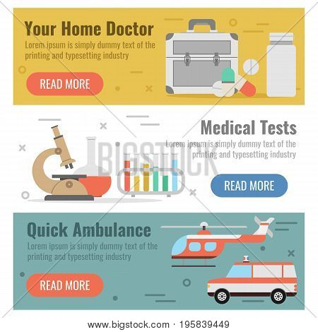 Vector horizontal three banners for medical help in flat style with buttons. Your home doctor, medical tests and quick ambulance as captions on colored backgrounds