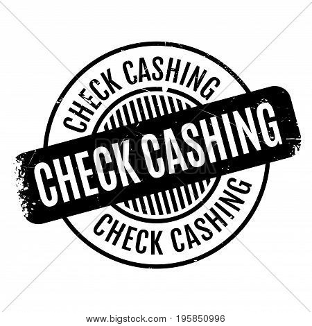 Check Cashing rubber stamp. Grunge design with dust scratches. Effects can be easily removed for a clean, crisp look. Color is easily changed.